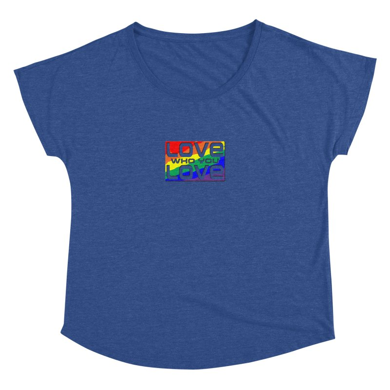 Love Who You Love - small square Women's Dolman Scoop Neck by Anapalana by Tona Williams Artist Shop