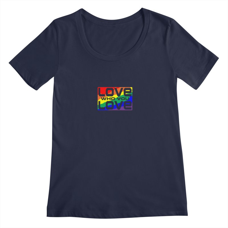 Love Who You Love - small square Women's Regular Scoop Neck by Anapalana by Tona Williams Artist Shop