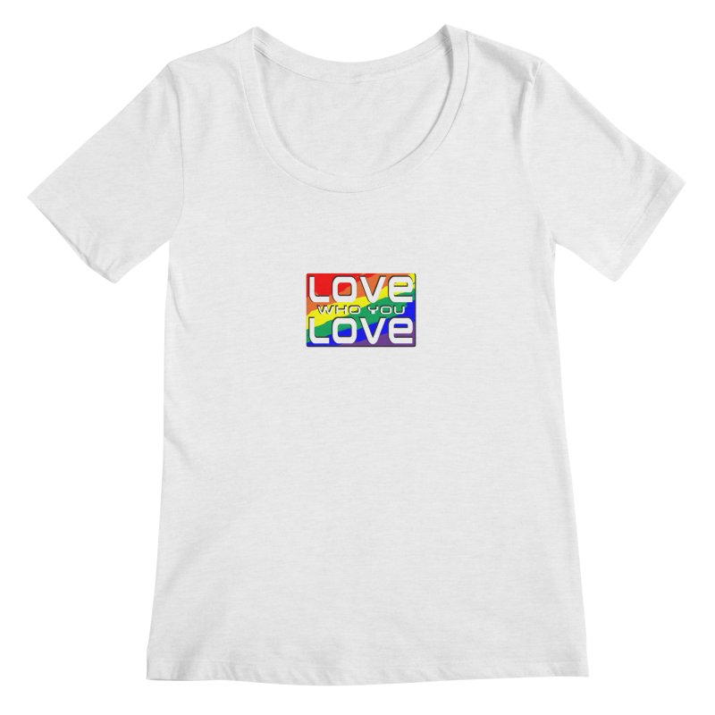 Love Who You Love - small square Women's Scoopneck by Anapalana by Tona Williams Artist Shop