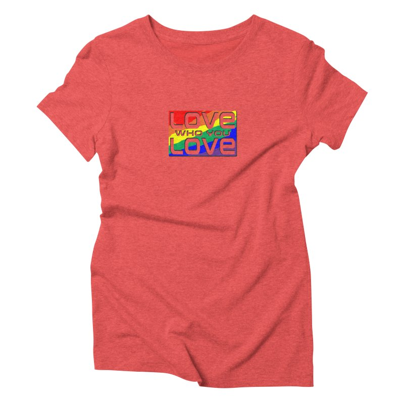 Love Who You Love - small square Women's Triblend T-Shirt by Anapalana by Tona Williams Artist Shop