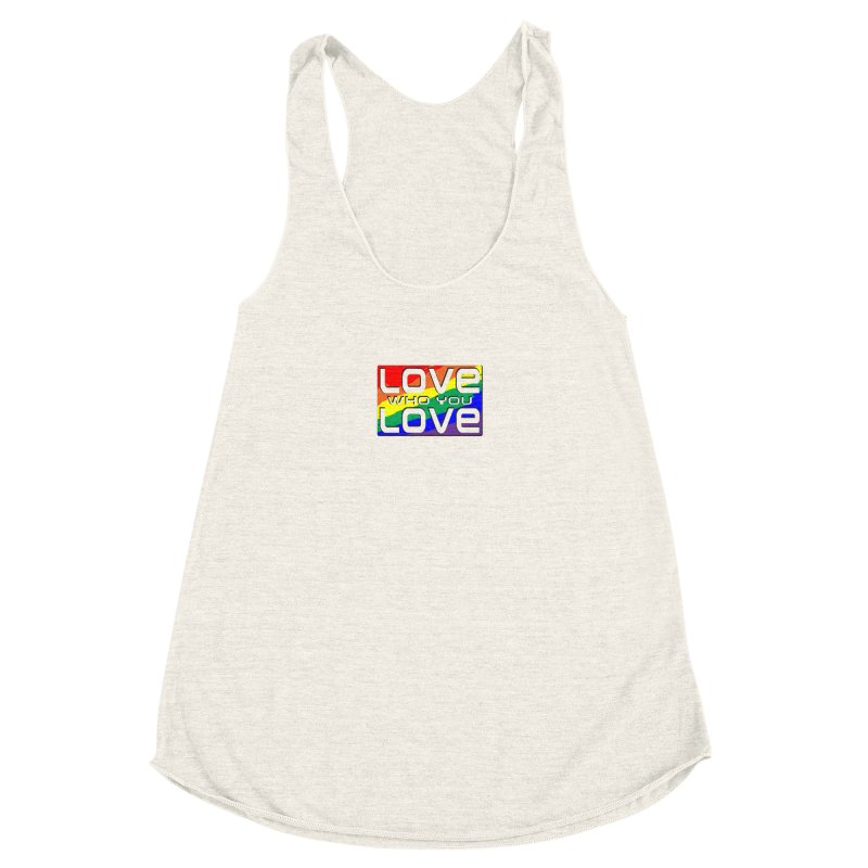 Love Who You Love - small square Women's Racerback Triblend Tank by Anapalana by Tona Williams Artist Shop