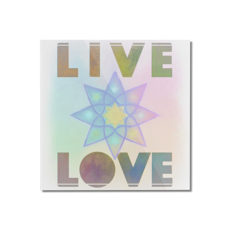 Live Love Octagram Home Mounted Acrylic Print by An Authentic Piece