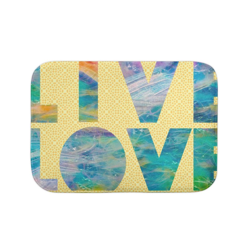Live Love Home Bath Mat by An Authentic Piece