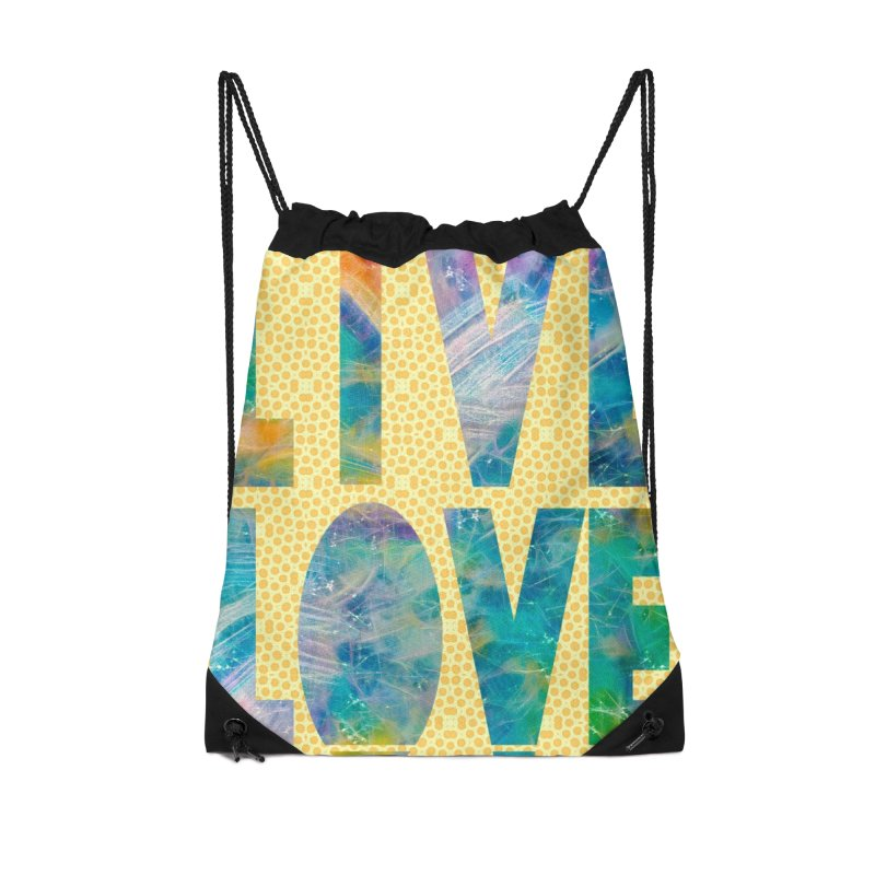 Live Love Accessories Drawstring Bag Bag by An Authentic Piece