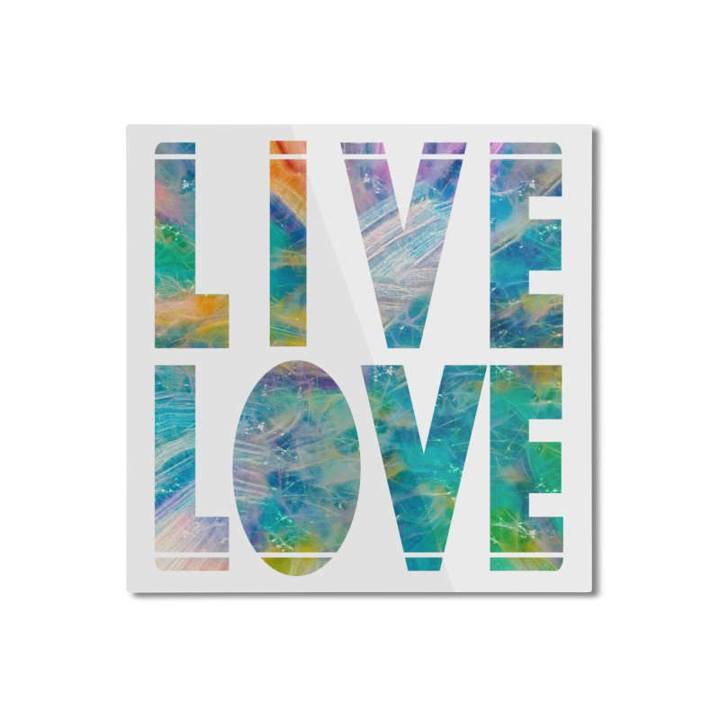 Live Love Home Mounted Aluminum Print by An Authentic Piece