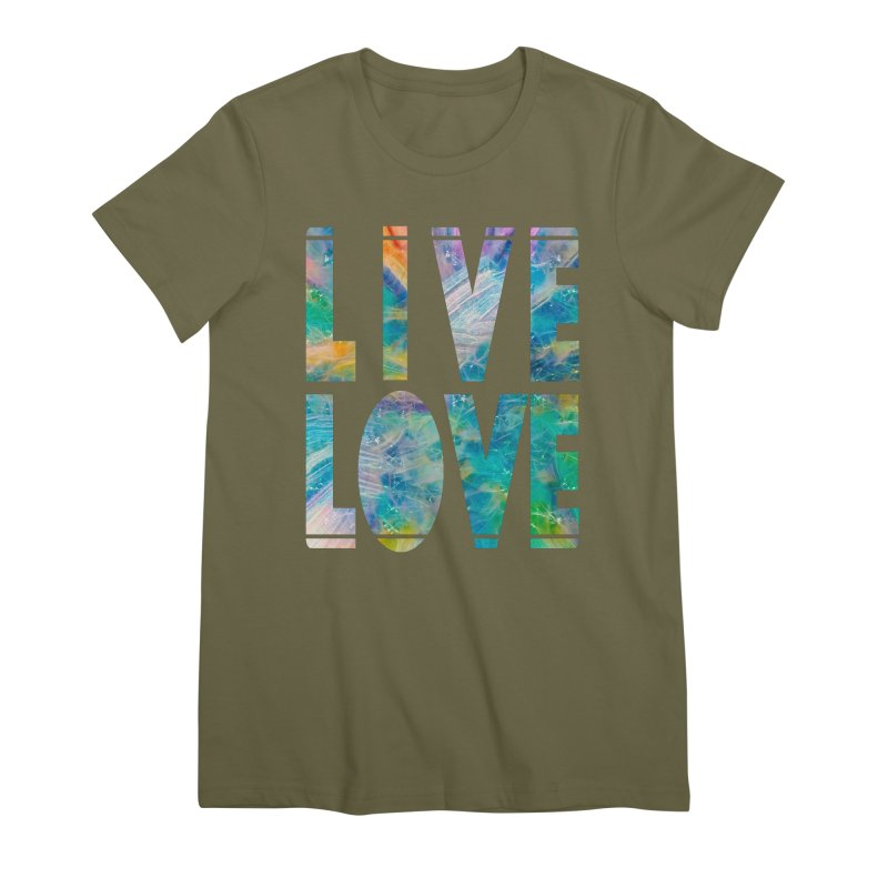 Live Love Women's Premium T-Shirt by An Authentic Piece