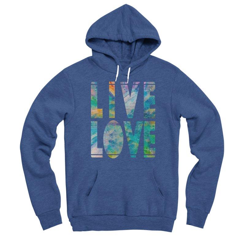 Live Love Men's Sponge Fleece Pullover Hoody by An Authentic Piece