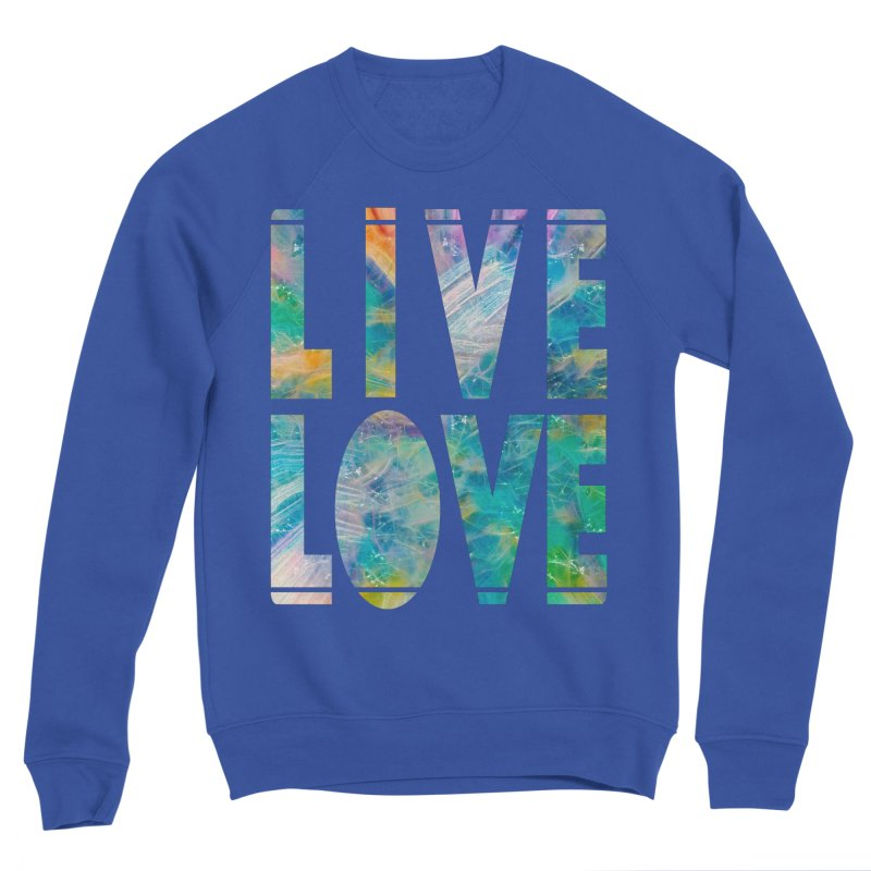 Live Love Men's Sweatshirt by An Authentic Piece