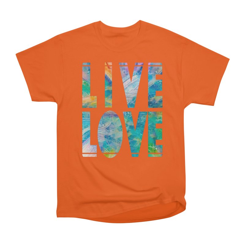 Live Love Women's T-Shirt by An Authentic Piece