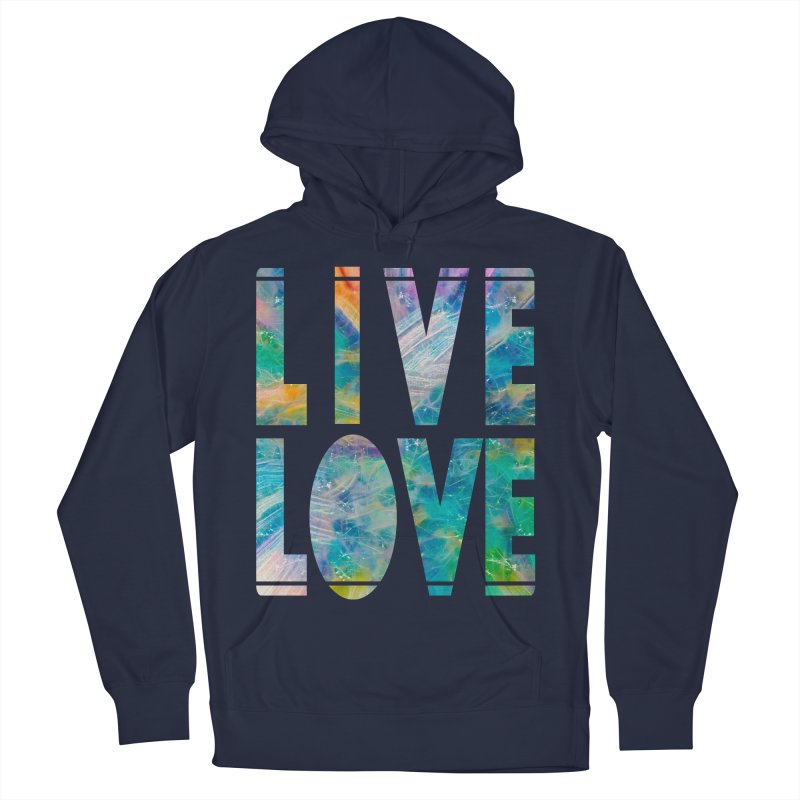 Live Love Women's French Terry Pullover Hoody by An Authentic Piece