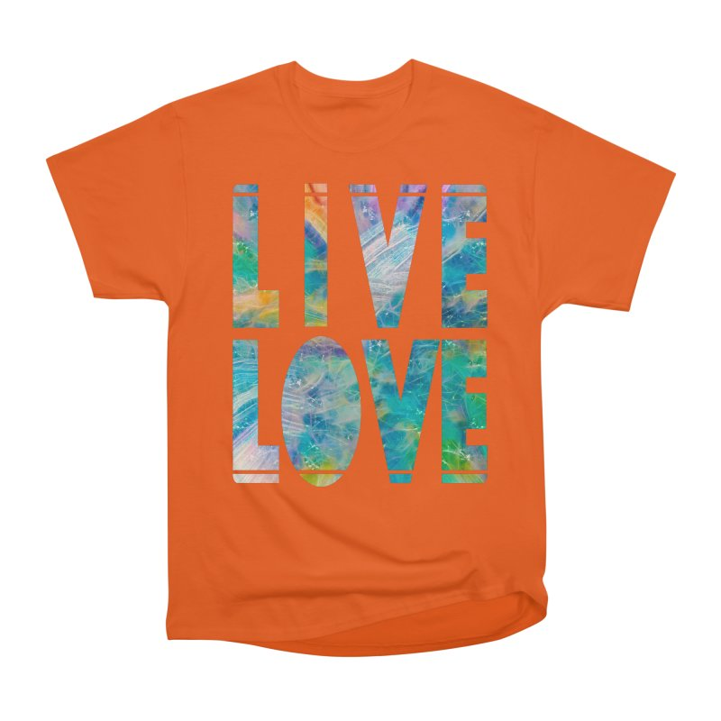 Live Love Women's Heavyweight Unisex T-Shirt by An Authentic Piece