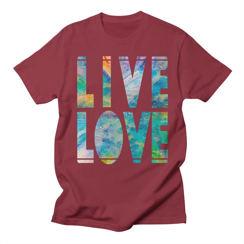 Live Love Women's Regular Unisex T-Shirt by An Authentic Piece