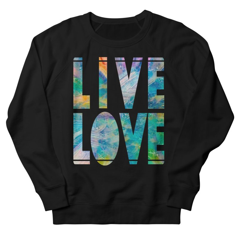 Live Love Men's French Terry Sweatshirt by An Authentic Piece