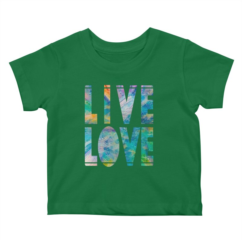 Live Love Kids Baby T-Shirt by An Authentic Piece
