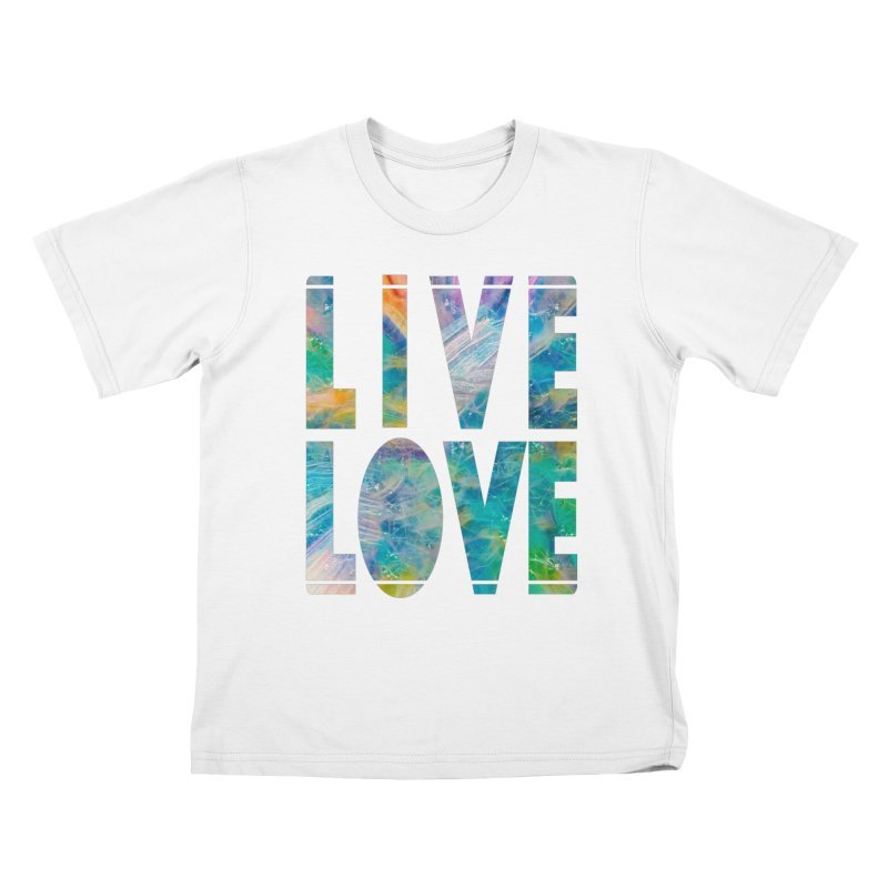 Live Love Kids T-Shirt by An Authentic Piece