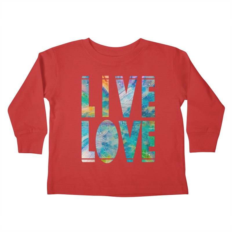 Live Love Kids Toddler Longsleeve T-Shirt by An Authentic Piece