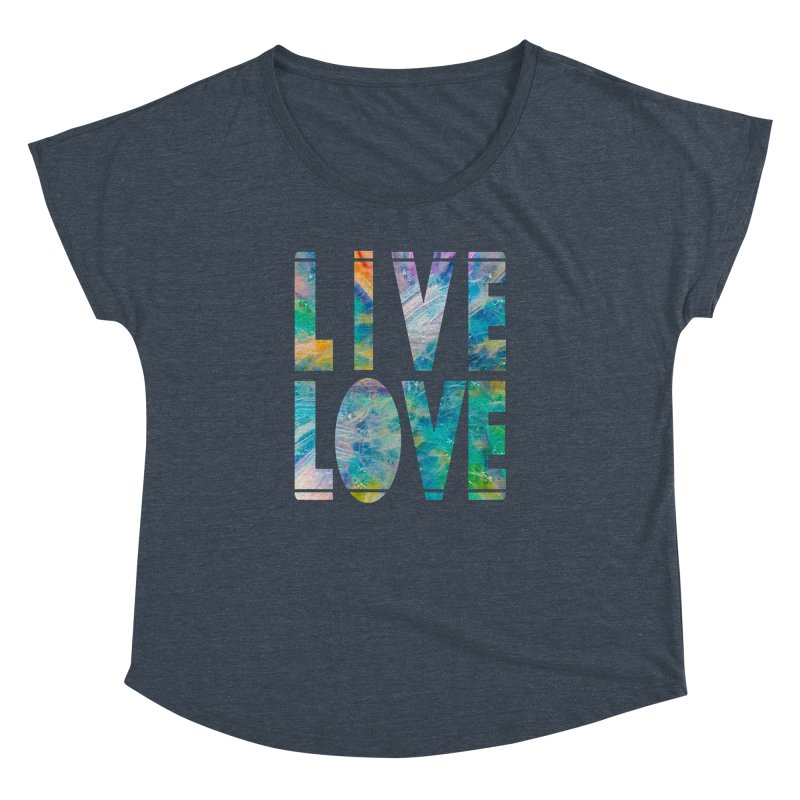 Live Love Women's Dolman Scoop Neck by An Authentic Piece