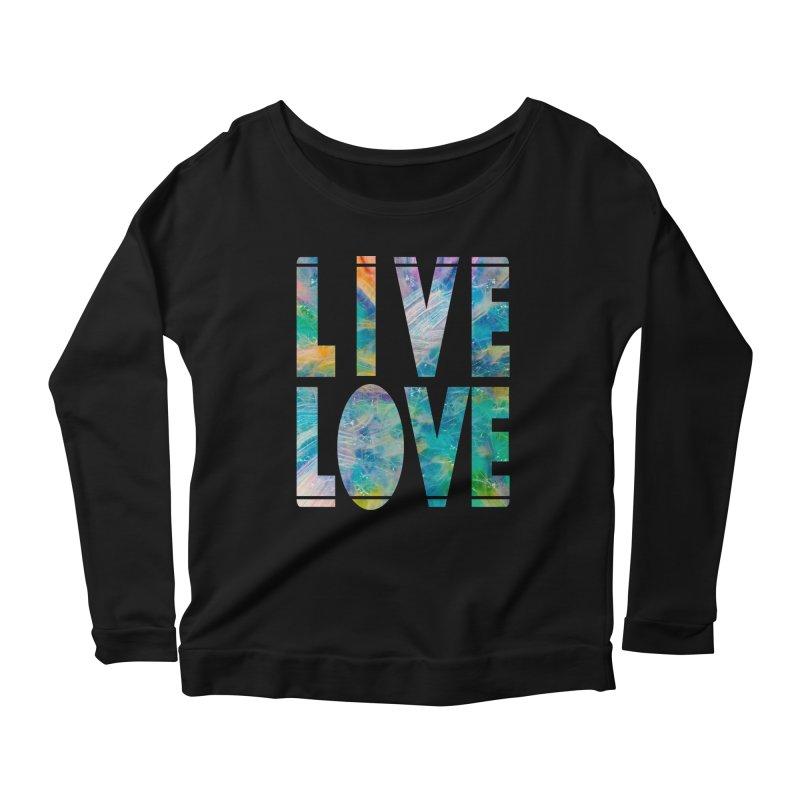 Live Love Women's Scoop Neck Longsleeve T-Shirt by An Authentic Piece