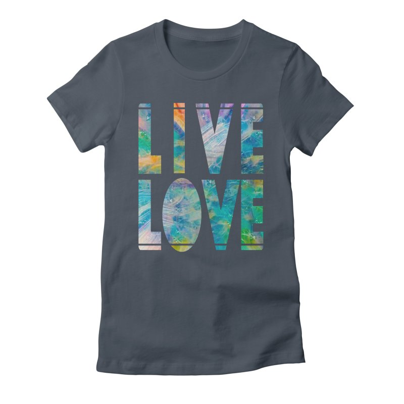 Live Love Women's Fitted T-Shirt by An Authentic Piece