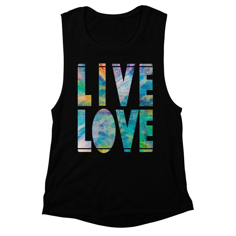 Live Love Women's Muscle Tank by An Authentic Piece