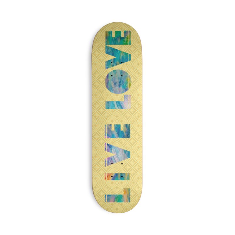 Live Love Accessories Deck Only Skateboard by An Authentic Piece