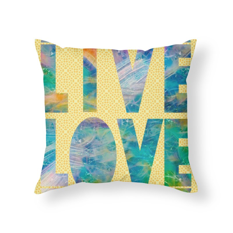 Live Love Home Throw Pillow by An Authentic Piece