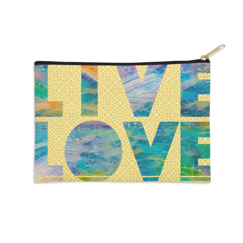 Live Love Accessories Zip Pouch by An Authentic Piece