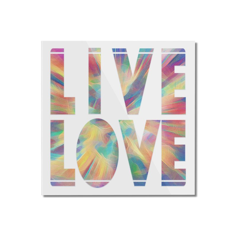 Live Love with Pride Home Mounted Acrylic Print by An Authentic Piece