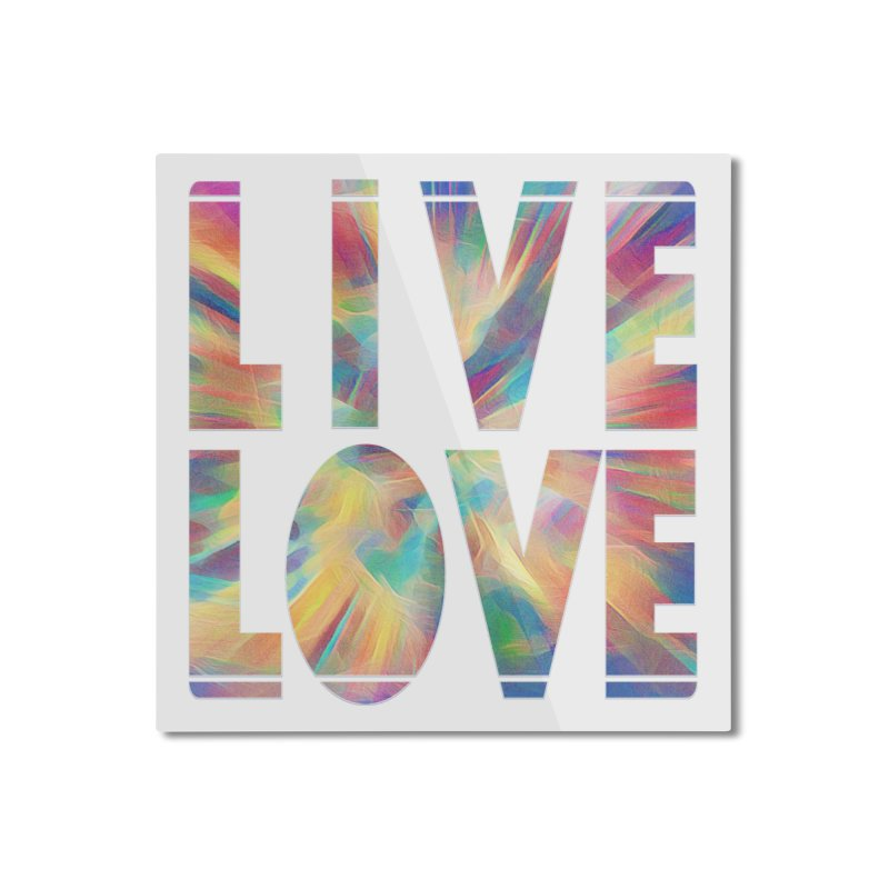 Live Love with Pride Home Mounted Aluminum Print by An Authentic Piece