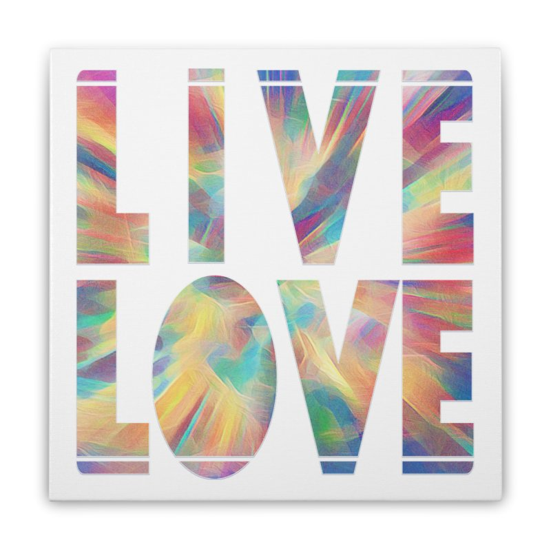 Live Love with Pride Home Stretched Canvas by An Authentic Piece