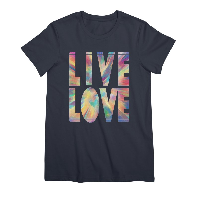 Live Love with Pride Women's Premium T-Shirt by An Authentic Piece