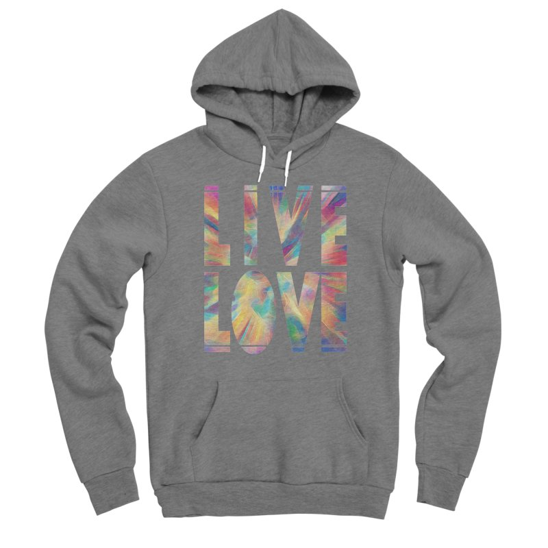 Live Love with Pride Women's Sponge Fleece Pullover Hoody by An Authentic Piece