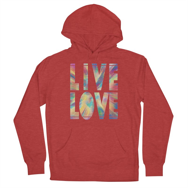 Live Love with Pride Women's French Terry Pullover Hoody by An Authentic Piece