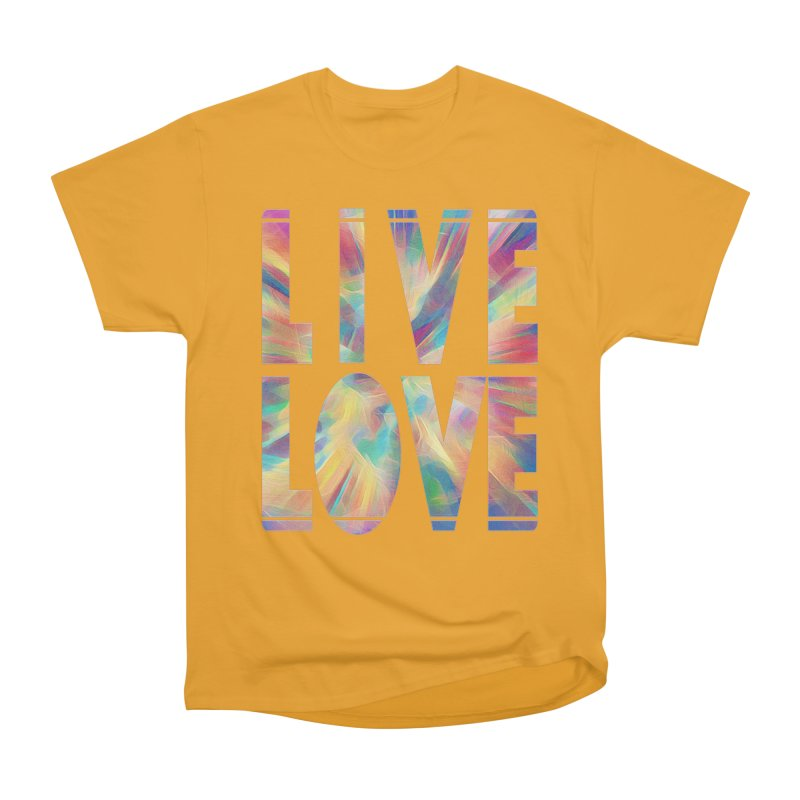 Live Love with Pride Women's Heavyweight Unisex T-Shirt by An Authentic Piece