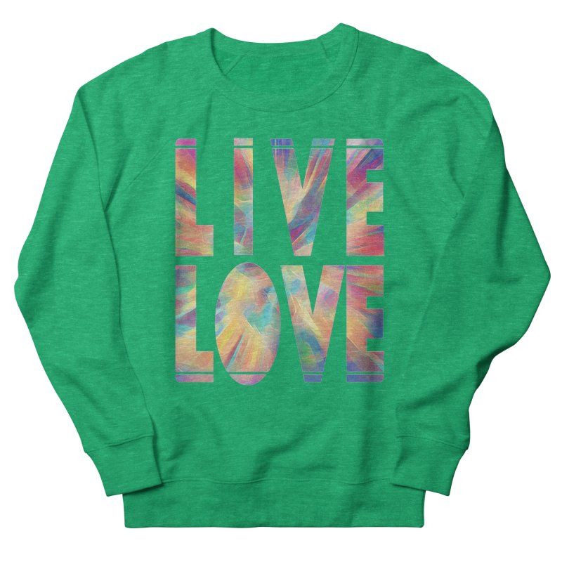 Live Love with Pride Women's French Terry Sweatshirt by An Authentic Piece