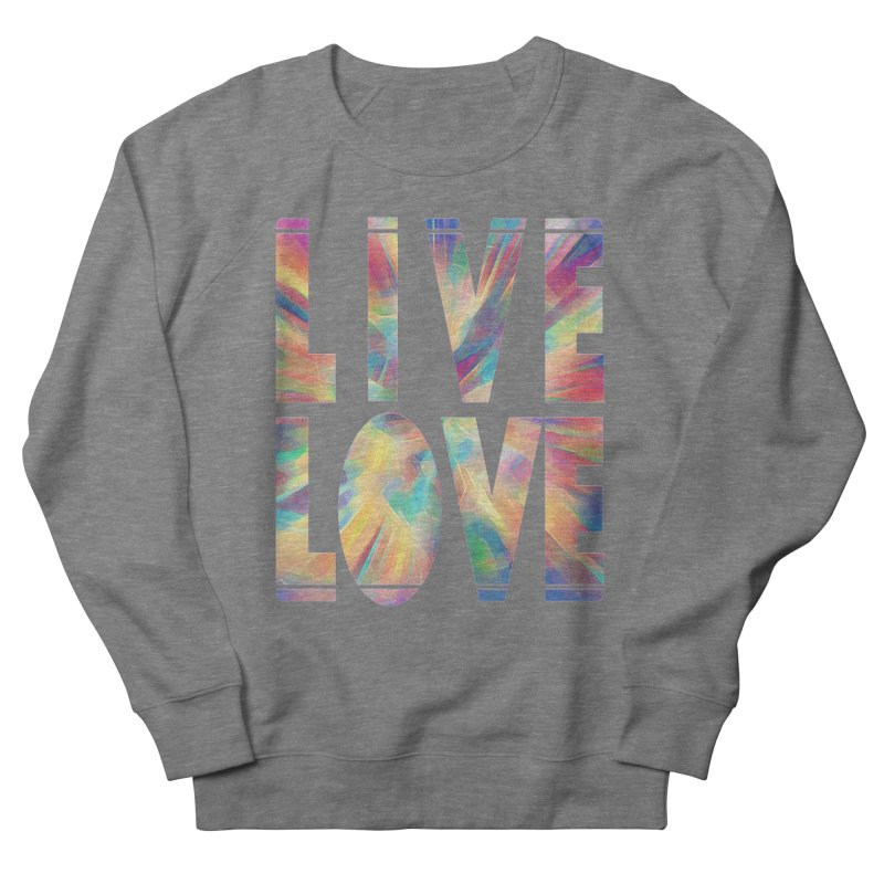 Live Love with Pride Men's French Terry Sweatshirt by An Authentic Piece