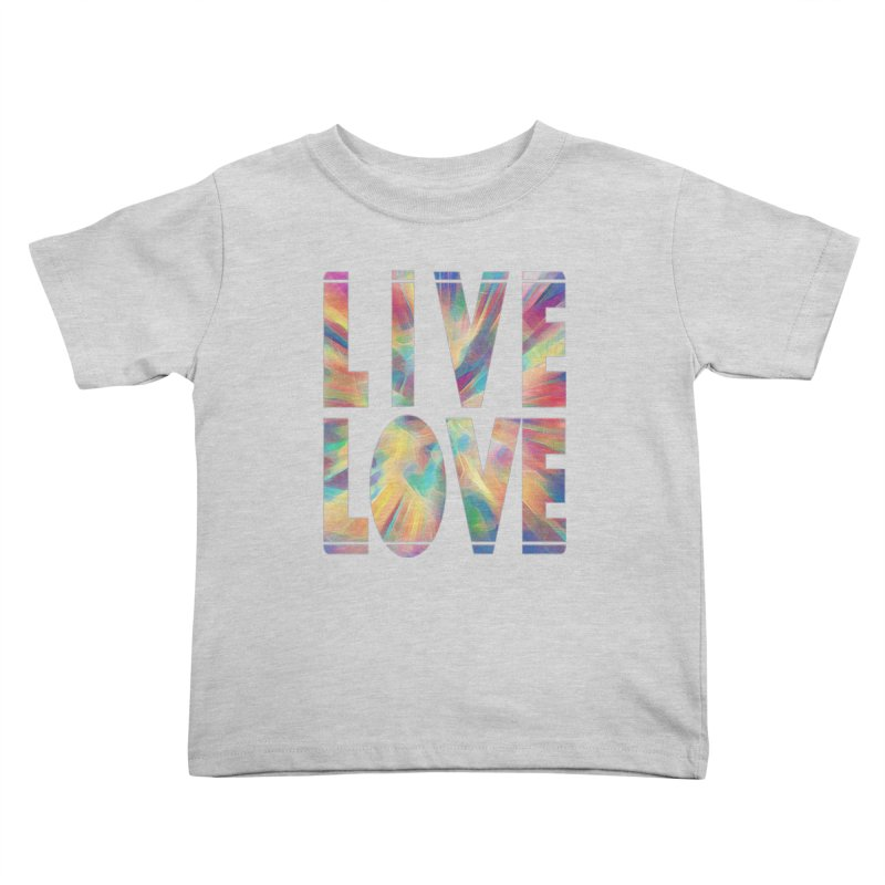 Live Love with Pride Kids Toddler T-Shirt by An Authentic Piece