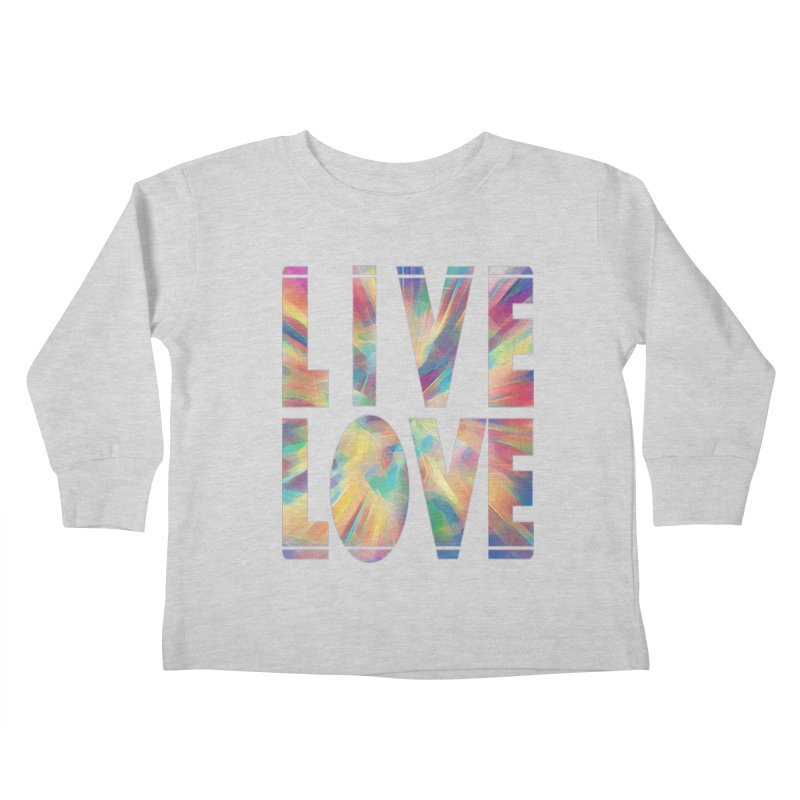Live Love with Pride Kids Toddler Longsleeve T-Shirt by An Authentic Piece