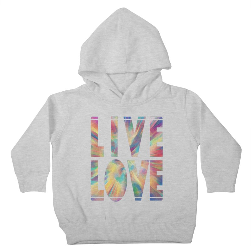 Live Love with Pride Kids Toddler Pullover Hoody by An Authentic Piece