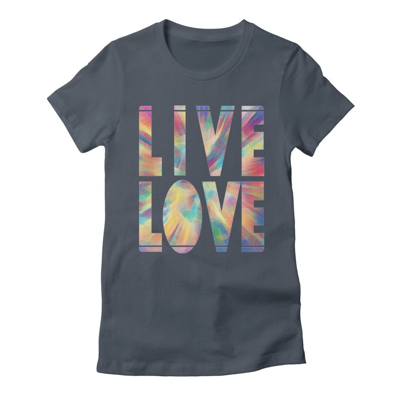Live Love with Pride Women's T-Shirt by An Authentic Piece