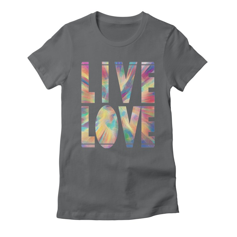Live Love with Pride Women's Fitted T-Shirt by An Authentic Piece