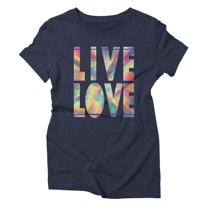 Live Love with Pride Women's Triblend T-Shirt by An Authentic Piece