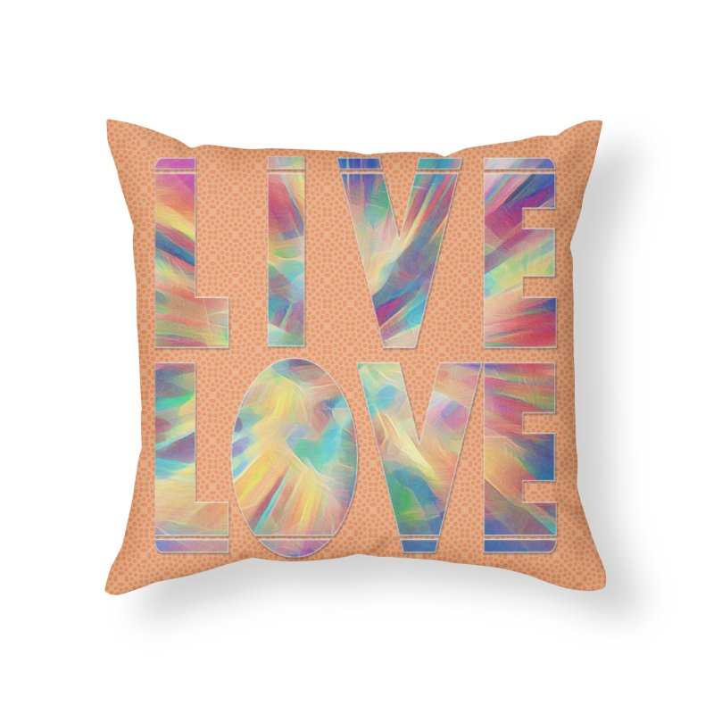 Live Love with Pride Home Throw Pillow by An Authentic Piece