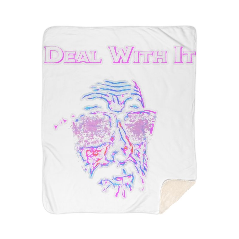 Deal With It Home Sherpa Blanket Blanket by An Authentic Piece