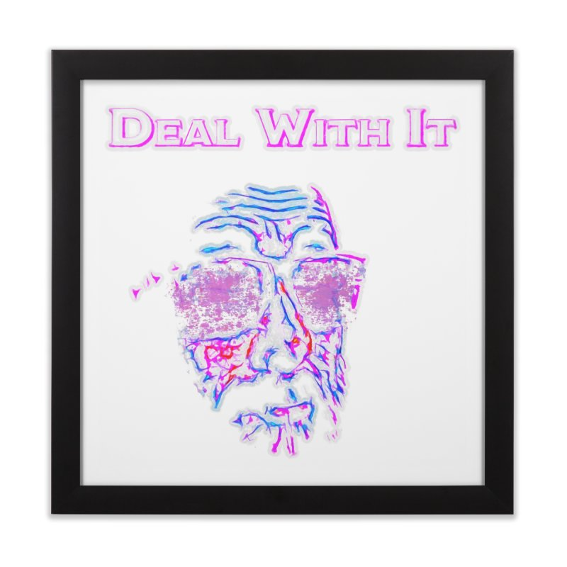 Deal With It Home Framed Fine Art Print by An Authentic Piece