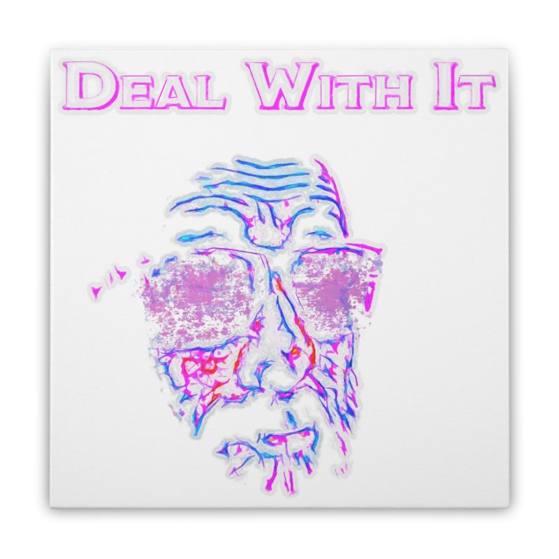 Deal With It Home Stretched Canvas by An Authentic Piece