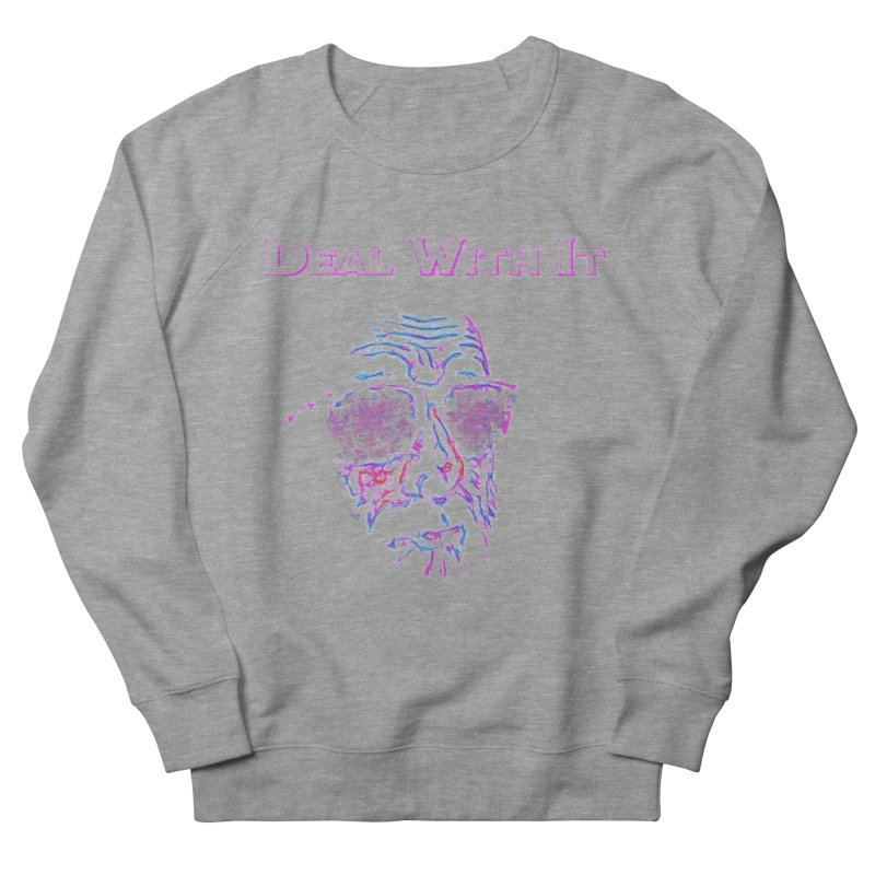 Deal With It Women's French Terry Sweatshirt by An Authentic Piece