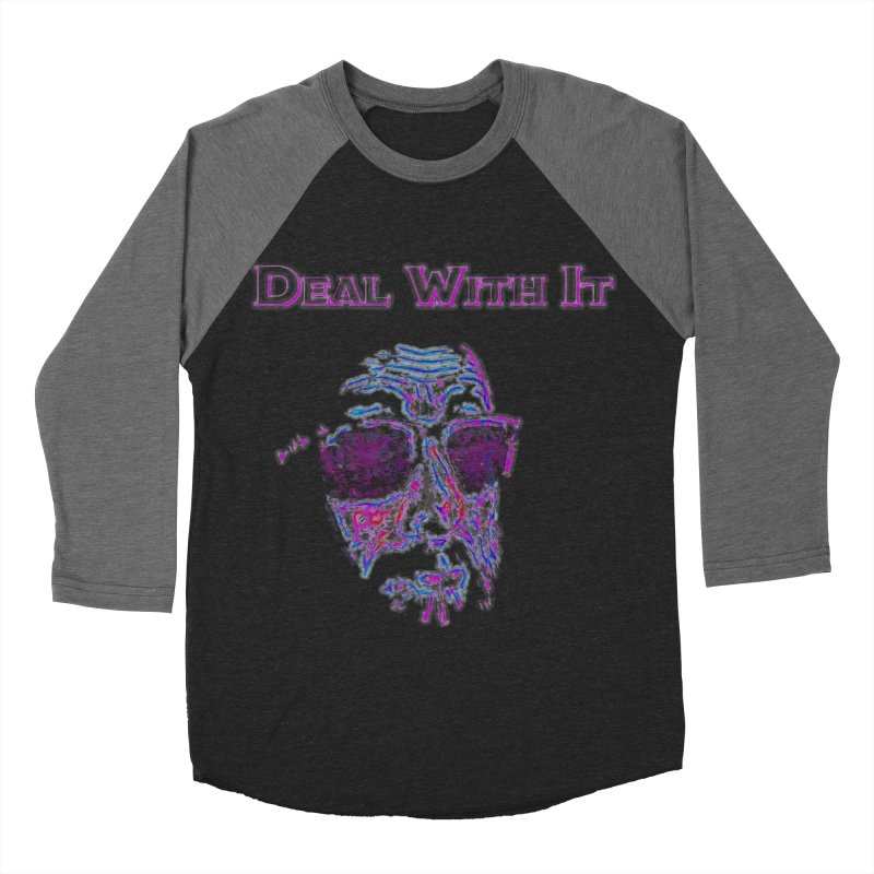 Deal With It Women's Baseball Triblend Longsleeve T-Shirt by An Authentic Piece