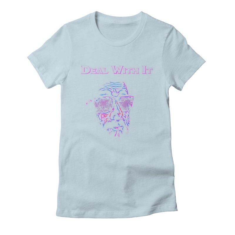 Deal With It Women's Fitted T-Shirt by An Authentic Piece