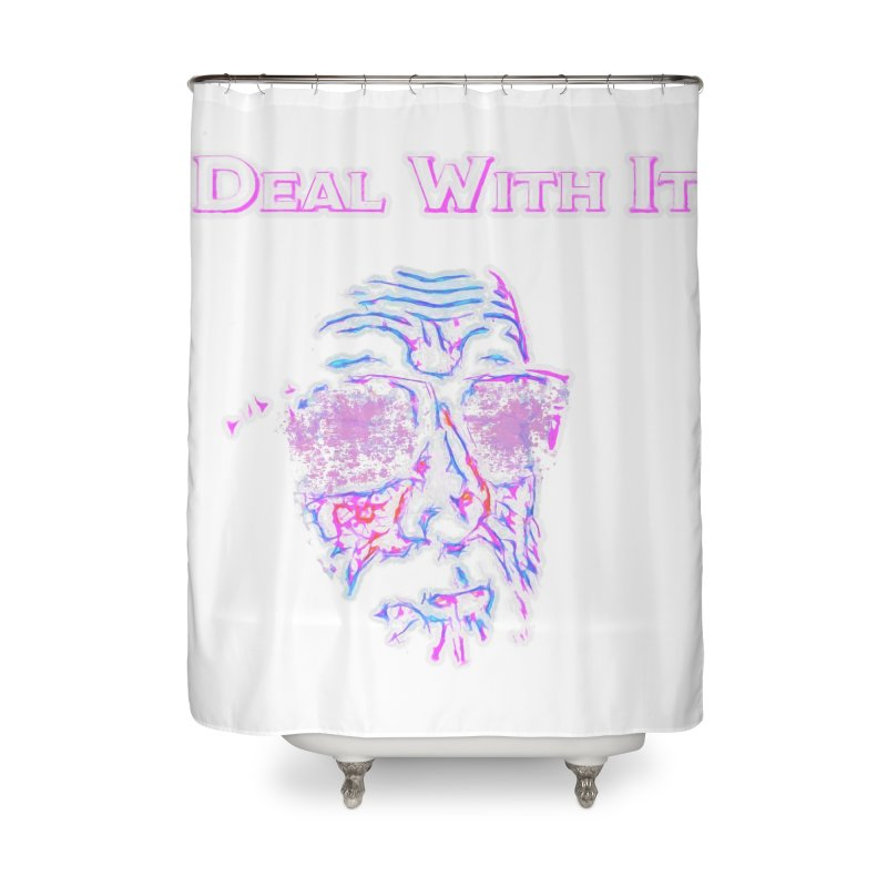 Deal With It Home Shower Curtain by An Authentic Piece